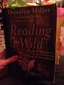 Reading In the Wild by Donalyn Miller.